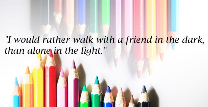 walk with a friend in the dark quote