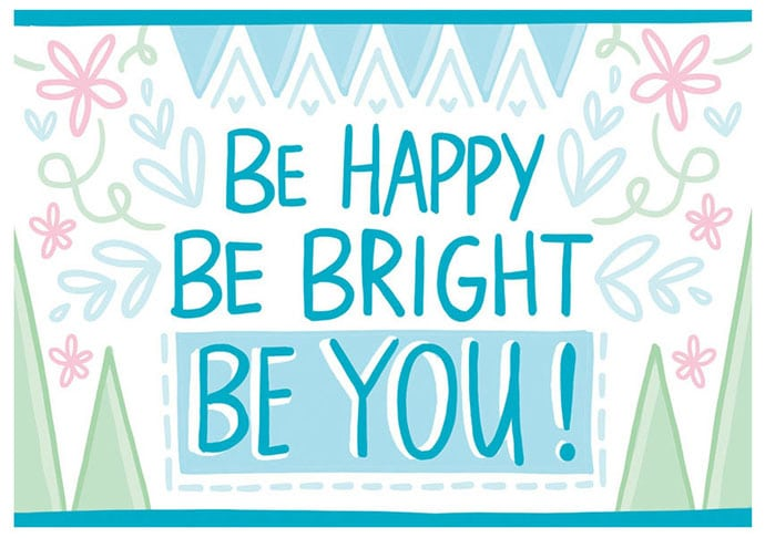 be happy be bright