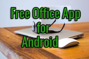 10 Best Free Office App for Android to Make Your Job Easier