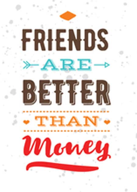 friends are better than money