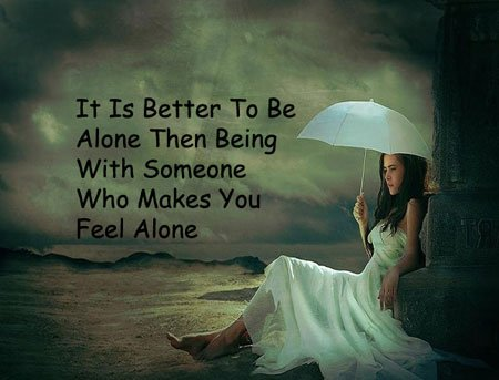 it is better to be alone sad quotes for whatsapp